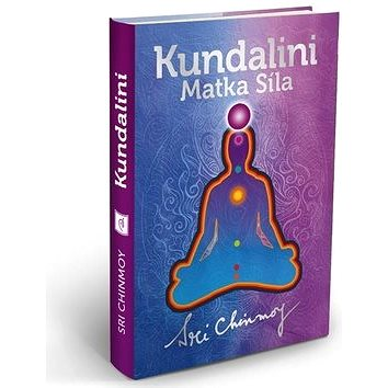 Kundalini: Matka Síla (978-80-86581-60-6)