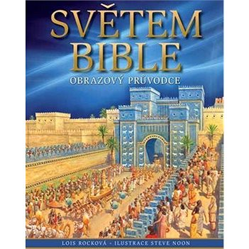 Světem Bible: Obrazový průvodce (978-80-87287-40-8)