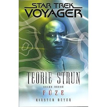 Star Trek Voyager Teorie strun Fúze: Kniha druhá (978-80-7193-337-3)