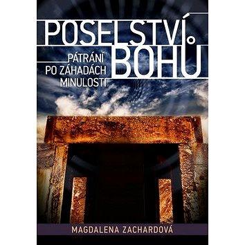 Poselství bohů: Pátrání po záhadách minulosti (978-80-7388-624-0)