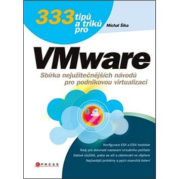 333 tipů a triků pro VMware: Sbírka nejužitečnějších návodů pro podnikovou virtualizaci (978-80-251-