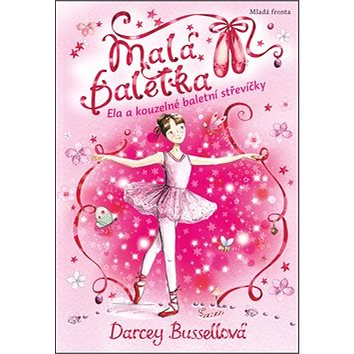 Malá baletka Ela a kouzelné baletní střevíčky (978-80-204-2526-3)