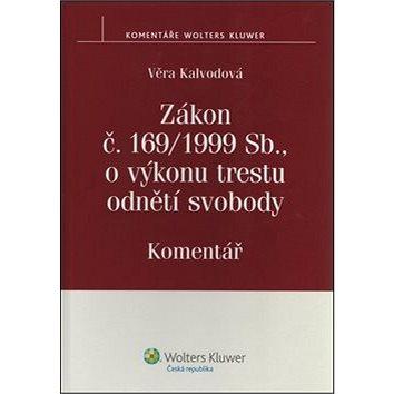 Zákon č. 169/1999 Sb., o výkonu trestu odnětí svobody: Komentář (978-80-7357-706-3)