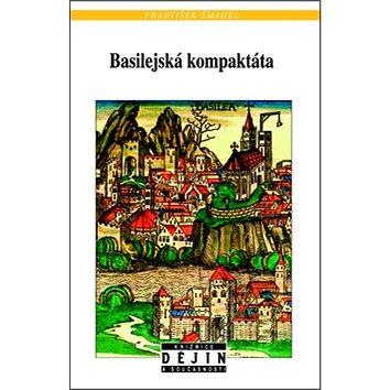 Basilejská kompaktáta: Příběh deseti listin (978-80-7422-155-2)