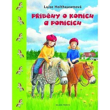Příběhy o koních a ponících (978-80-204-2547-8)