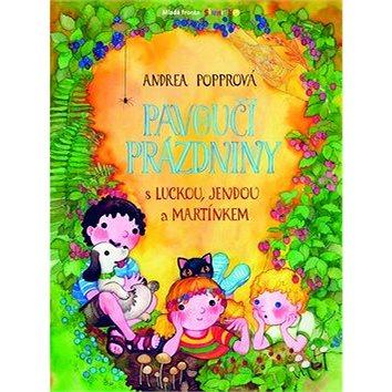 Pavoučí prázdniny: s Luckou, Jendou a Martínkem (978-80-204-2451-8)