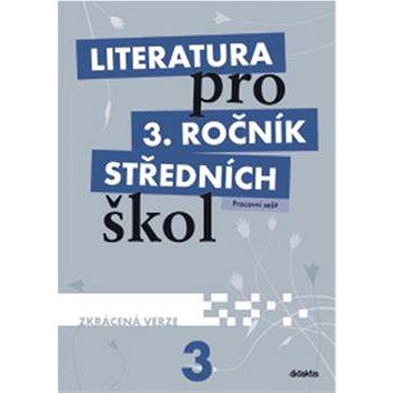 Literatura pro 3. ročník středních škol: Pracovní sešit - Zkrácená verze (978-80-7358-188-6)