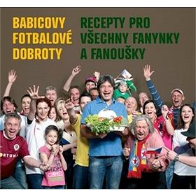 Babicovy fotbalové dobroty: Recepty pro všechny fanynky a fanoušky (978-80-7281-446-6)