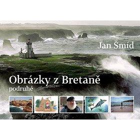 Obrázky z Bretaně podruhé (978-80-86349-45-9)
