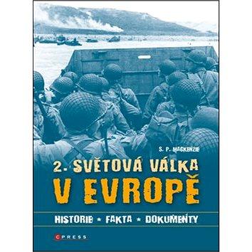 2. světová válka v Evropě: Historie, fakta, dokumenty (978-80-264-0020-2)
