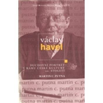Václav Havel: Duchovní portrét v rámu české kultury 20. století (978-80-87490-08-2)
