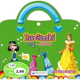 Dievčenské sny o obliekaní 3: Princezné (978-80-8107-416-5)