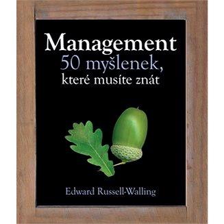 Management 50 myšlenek, které musíte znát (978-80-7391-605-3)