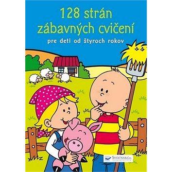 128 strán zábavných cvičení: Pre deti od štyroch rokov (978-80-8107-498-1)