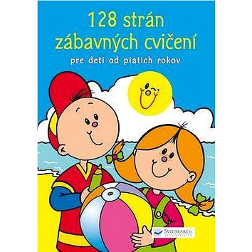 128 strán zábavných cvičení: Pre deti od piatich rokov (978-80-8107-499-8)