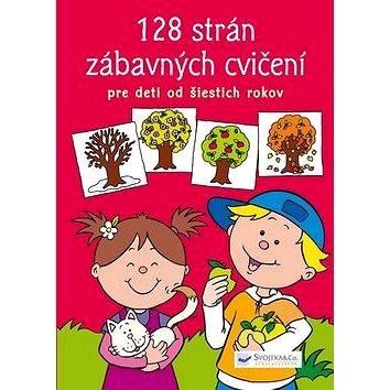 128 strán zábavných cvičení: Pre deti od šiestich rokov (978-80-8107-500-1)