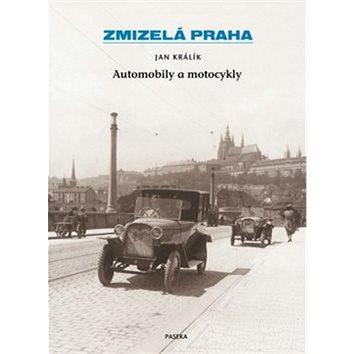 Zmizelá Praha Automobily a motocykly (978-80-7432-207-5)