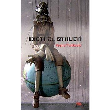 Idioti 21. století (978-80-904936-5-0)