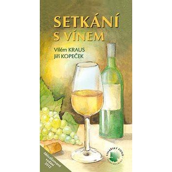 Setkání s vínem: aktualizované vydání 2012 (978-80-86031-96-5)