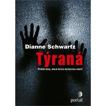 Týraná: Příběh ženy, která čelila domácímu násilí (978-80-262-0078-9)