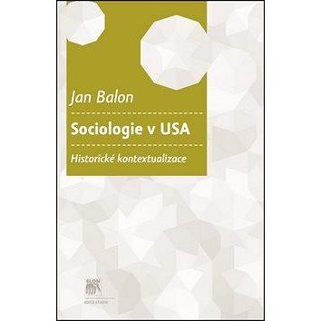 Sociologie v USA: Historické kontextualizace (978-80-7419-063-6)