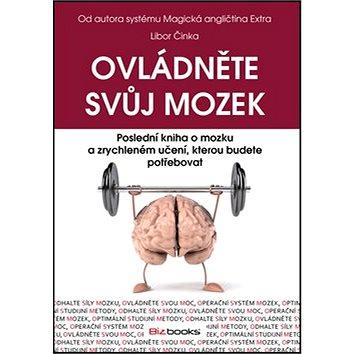Ovládněte svůj mozek: Poslední kniha o mozku azrychleném učení, kterou budete potřebovat (978-80-265-0022-3)