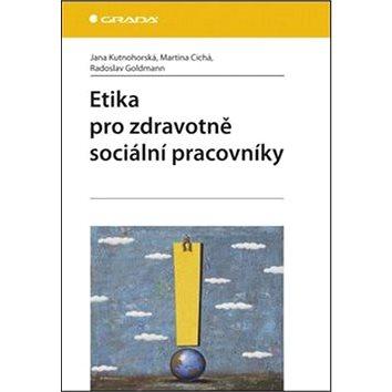 Etika pro zdravotně sociální pracovníky (978-80-247-3843-7)