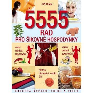 5555 rad pro šikovné hospodyňky: Abeceda nápadů, triků a fíglů (978-80-7388-641-7)