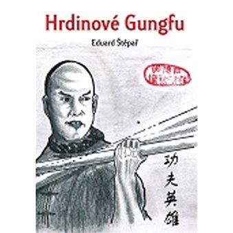 Hrdinové Gungfu (978-80-254-9820-0)