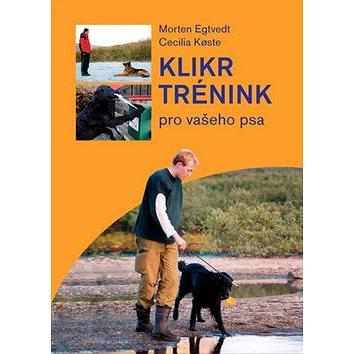 Klikrtrénink pro vašeho psa (978-80-7428-091-7)