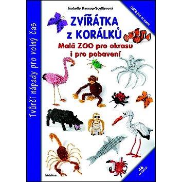 Zvířátka z korálků: Malá ZOO pro pkrasu i pro pobavení (978-80-7359-266-0)