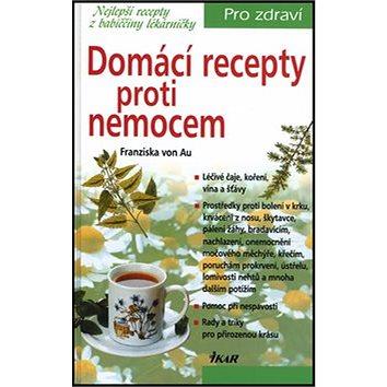 Domácí recepty proti nemocem (978-80-249-1865-5)