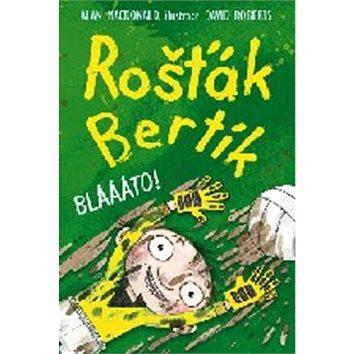 Rošťák Bertík Blááto! (978-80-7211-410-8)