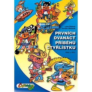 Prvních dvanáct příběhů Čtyřlístku: Z let 1969 až 1970 (978-80-85389-93-7)