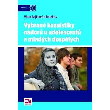 Vybrané kazuistiky nádorů u adolescentů a mladých dospělých (978-80-204-2567-6)