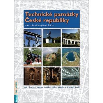 Technické památky České republiky: Mosty, železnice, přehrady, elektrárny, mlýny, opevnění, sklárny, (978-80-7346-141-6)
