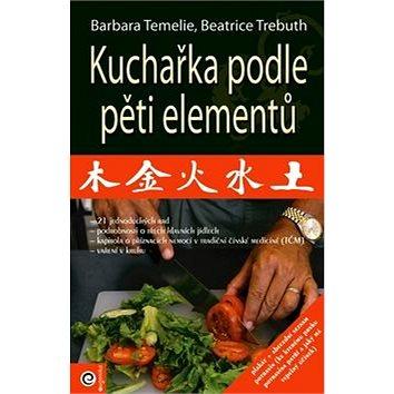 Kuchařka podle pěti elementů: + Plakát rozdělení potravin /30 x 60 cm/ (978-80-8100-022-5)