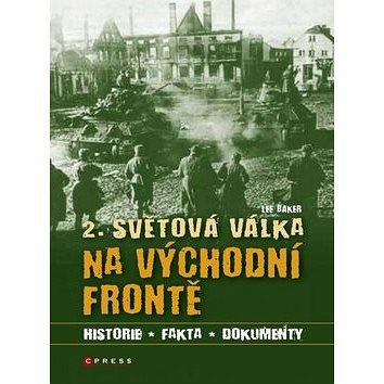 2. světová válka na východní frontě: Historie, fakta, dokumenty (978-80-264-0058-5)