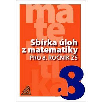 Sbírka úloh z matematiky pro 8. ročník ZŠ (978-80-7196-399-8)