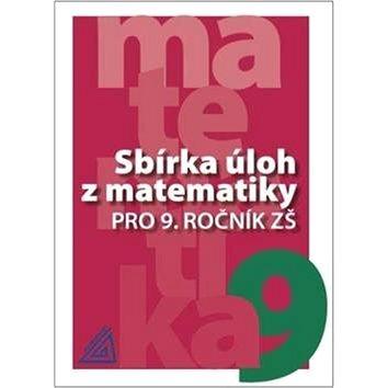 Sbírka úloh z matematiky pro 9. ročník ZŠ (978-80-7196-408-7)
