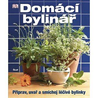 Domácí bylinář: Připrav, uvař a smíchej léčivé bylinky (978-80-249-1809-9)