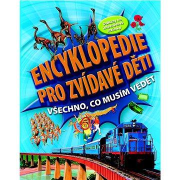 Encyklopedie pro zvídavé děti: Všechno, co musím vědět (978-80-256-0822-7)