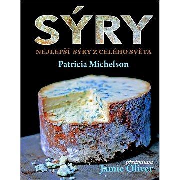 Sýry: Nejlepší sýry z celého světa (978-80-256-0729-9)