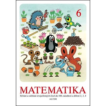Matematika 6: Sčítání a odčítání dvojciferných čísle do 100, násobení a dělení 2,3,4, (978-80-7245-260-6)
