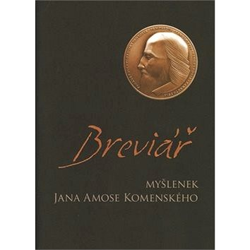 Breviář myšlenek J. A. Komenského (978-80-87176-01-6)