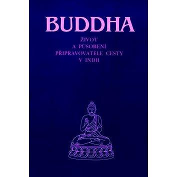 Buddha: Život a působení připravovatele cesty v Indii (978-3-7860-214-9)