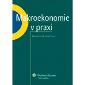 Makroekonomie v praxi (978-80-7357-560-1)