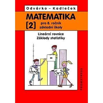 Matematika 2 pro 8. ročník základní školy: Lineární rovnice, základy statistiky (978-80-7196-372-1)