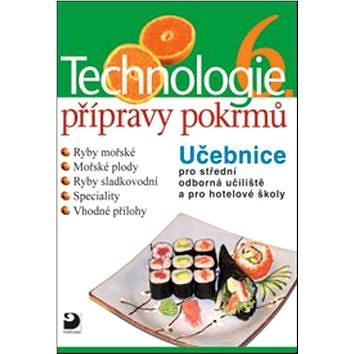 Technologie přípravy pokrmů 6 (978-80-7373-114-4)