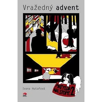 Vražedný advent: Matylda na stopě 2 (978-80-904936-9-8)